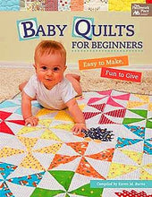 Baby Quilts for Beginners: Easy to Make, Fun to Give by Karen M. Burns