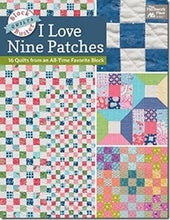 Block-Buster Quilts - I Love Nine Patches: 16 Quilts from an All-Time Favorite Block by Karen M. Burns