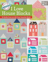 Block-Buster Quilts - I Love House Blocks: 14 Quilts from an All Time Favorite Block by Karen M. Burns