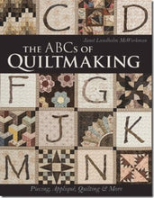 The ABC's Of Quiltmaking: Piecing, AppliquŽ, Quilting & More By Janet Lundholm Mcworkman