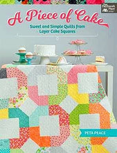 A Piece of Cake: Sweet and Simple Quilts from Layer Cake Squares by Peta Peace