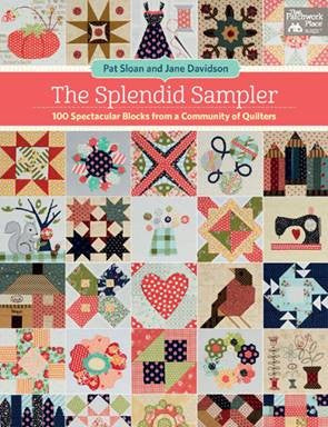 The Splendid Sampler: 100 Spectacular Blocks from a Community of Quilters by Pat Sloan & Jane Davidson