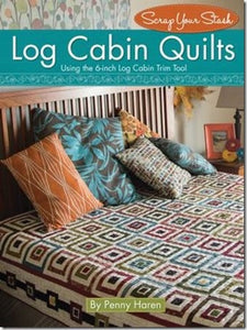 Log Cabin Quilts by Haren, Penny: Using the Creative Grids 6-inch Log Cabin Trim Tool