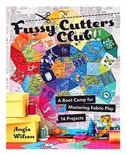 Fussy Cutters Club: A Boot Camp for Mastering Fabric Play