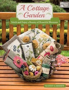 A Cottage Garden - Stitch And Enjoy a Bounty of Beautiful Blossoms by Kathy Cardiff
