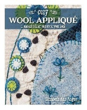 Cozy Wool AppliquŽ: 11 Seasonal Folk Art Projects for Your Home By Elizabeth Angus