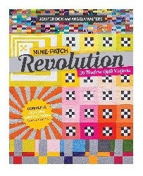 Nine Patch Revolution: 20 Modern Quilt Projects By Jenifer Dick & Angela Walters
