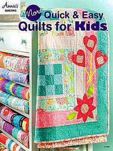 More Quick & Easy Quilts for Kids: Stylish Yet Easy Quilts for Kids of All Ages