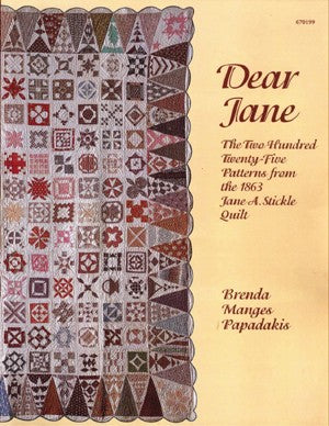 Dear Jane Quilt Collect Book: The TWO Hundred Twenty-Five Patterns from the 1863 Jane A. Stickle Quilt