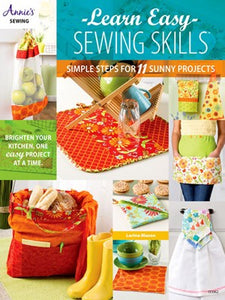 Learn Easy Sewing Skills: Simple Steps For 11 Sunny Projects, Brighten Your Kitchen, One Easy Project At A Time