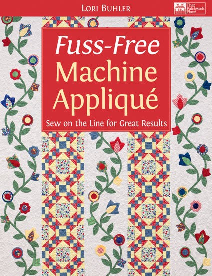 Fuss-Free Machine Applique Sew on the Line for Great Results