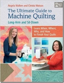 The Ultimate Guide to Machine Quilting: Long-Arm and Sit Down - Learn When, Where, Why, and How to Finish Your Quilts
