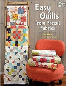 Easy Quilts from Precut Fabrics by Sue Pfau