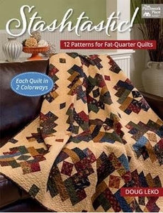 Stashtastic! - 12 Patterns for Fat-Quarter Quilts - Each Shown in 2 Colorways by Doug Leko