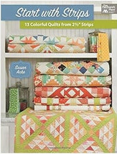 "Start with Strips - 13 Colorful Quilts from 2-1/2"" Strips by Susan Ache"
