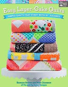 "Easy Layer-Cake Quilts: Simple Quilts That Start with 10"" Squares by Barbara Groves, Mary Jacobson"