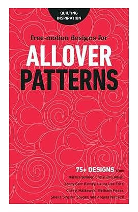 Free-Motion Designs For All-Over Patterns: 75+ Designs From Top Designers!