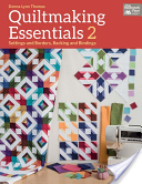 Quiltmaking Essentials 2