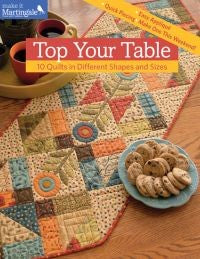 Top Your Table; 10 Quilts in Different Shapes and Sizes