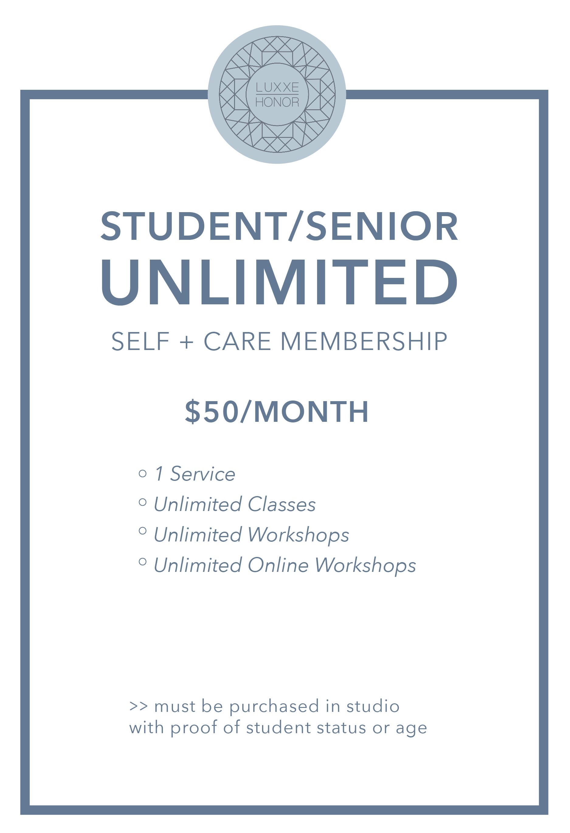 Luxxe Honor Student/Senior Unlimited Membership