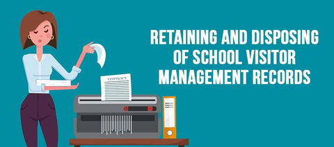 Disposing of School Visitor Management Records