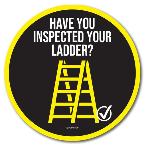 Have You Inspected Your Ladder? Circular Floor Signage, Outdoor/Heavy Duty Usage - 30cm and 60cm Diameter