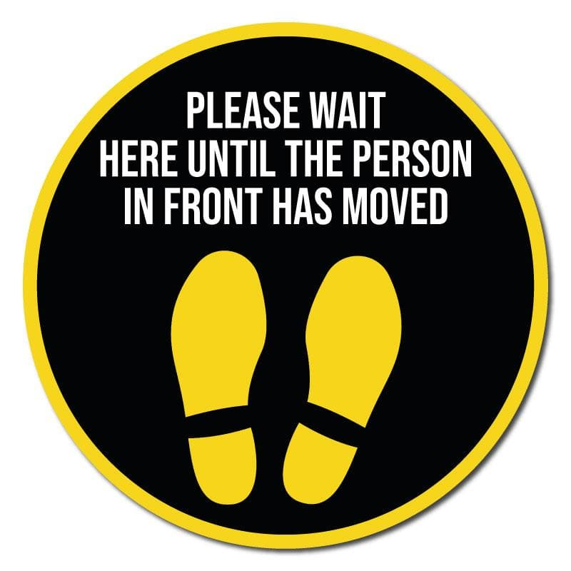 Wait Here Until Person Infront Moves, Indoor Circle Floor Signage, 60cm Diameter