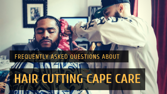 Barber Cape - Hair cutting cape care instructions