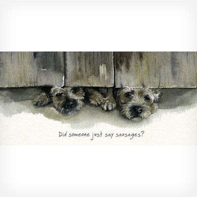 BORDER TERRIER - DID SOMEONE JUST SAY SAUSAGES GREETING CARD - doggily