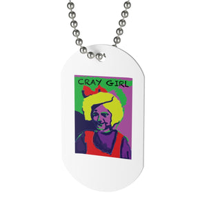 Cray Girl - Dog Tag