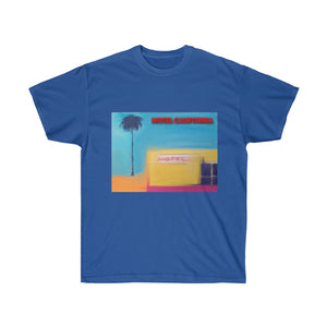Motel California - Unisex Ultra Cotton Tee