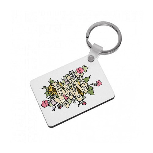 Things are Shaping up to be Pretty Odd Keyring - Fun Cases