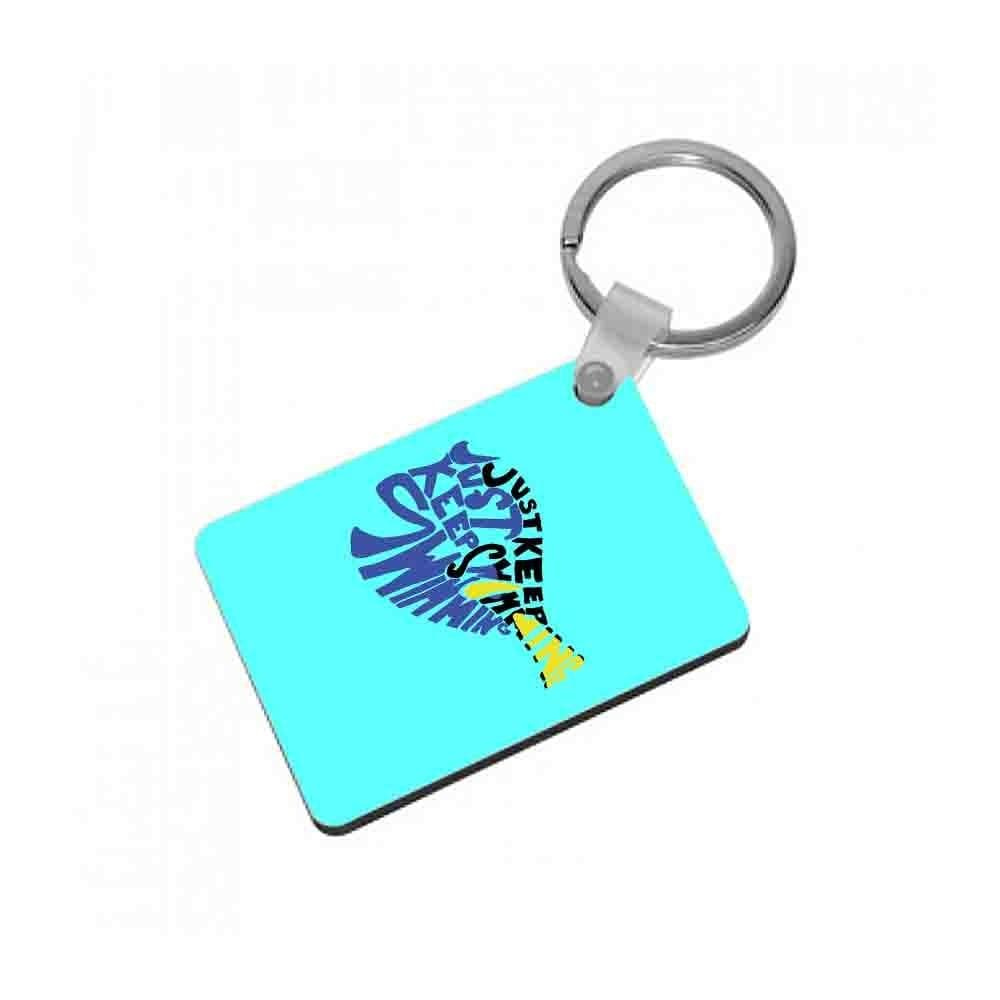 Just Keep Swimming - Finding Dory Disney Keyring - Fun Cases