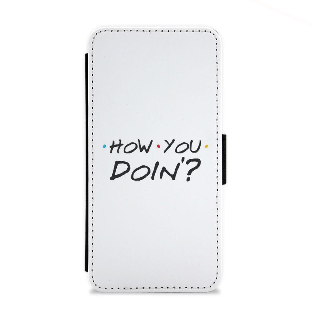 How You Doin' - Friends Flip Wallet Phone Case - Fun Cases