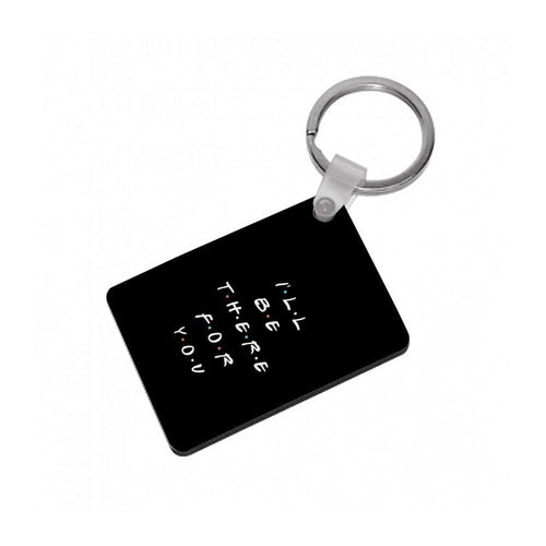 Black I'll Be There For You - Friends Keyring - Fun Cases