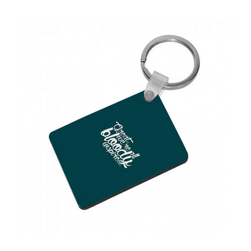 Great, We're All Bloody Inspired - Maze Runner Keyring - Fun Cases