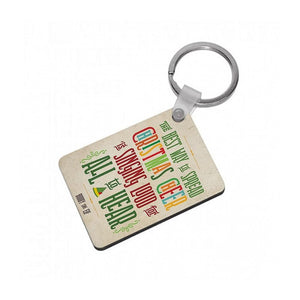 The Best Way To Spead Christmas Cheer - Buddy The Elf Keyring - Fun Cases