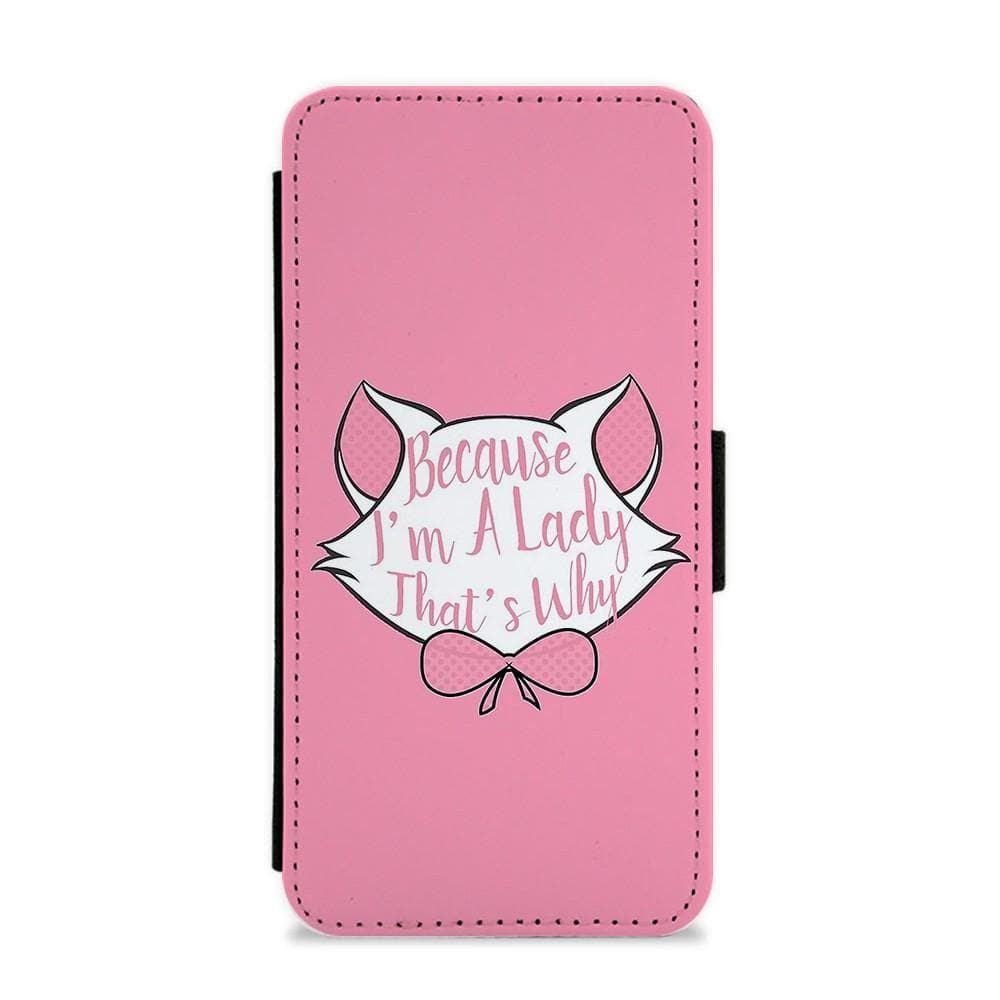 Because I'm A Lady That's Why - Disney Flip / Wallet Phone Case - Fun Cases