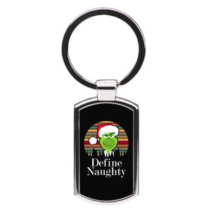 Define Naughty - Christmas Grinch Luxury Keyring