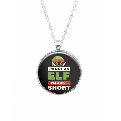 I'm Not An Elf I'm Just Short - Christmas Necklace