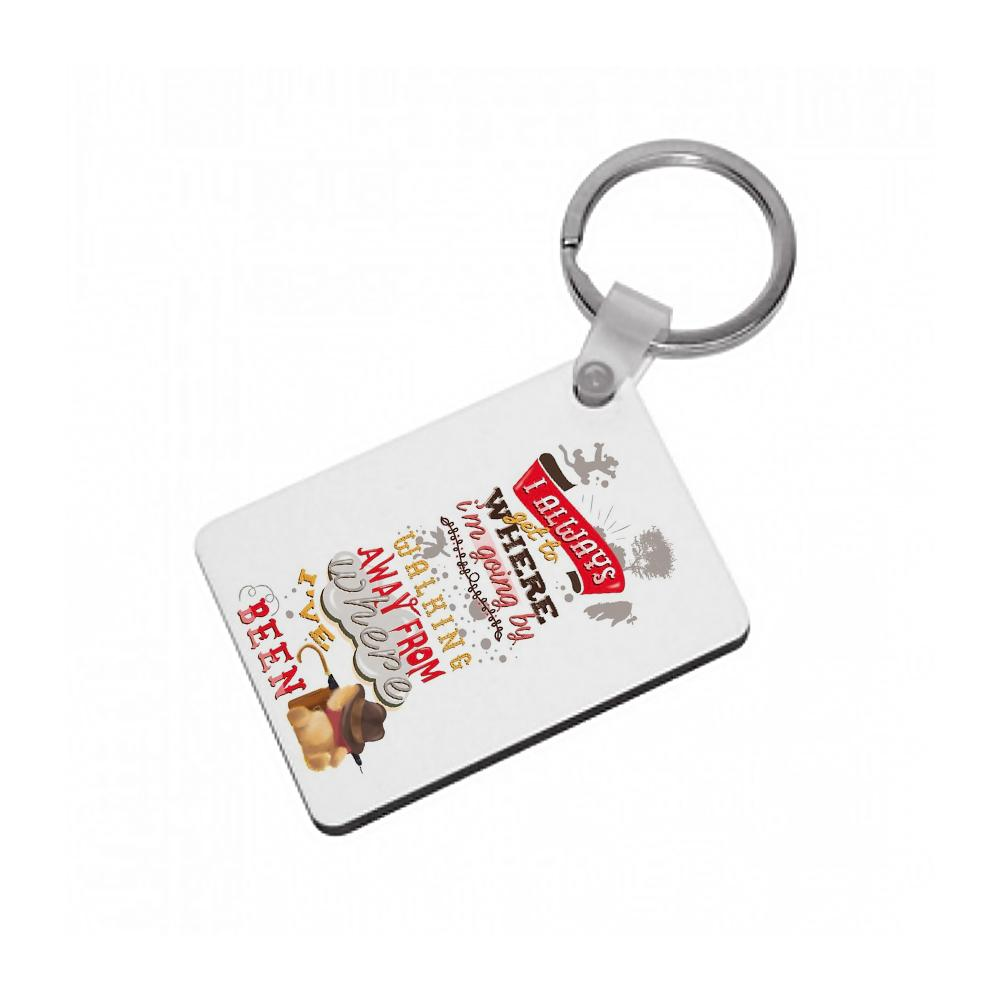 I Always Get Where I'm Going - Winnie The Pooh Quote Keyring