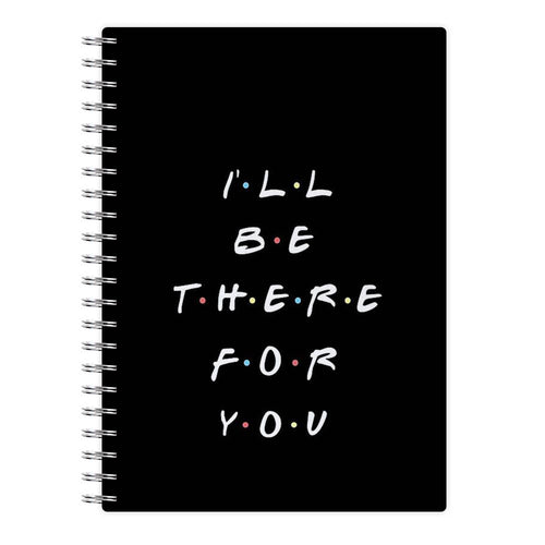 Black I'll Be There For You - Friends Notebook - Fun Cases