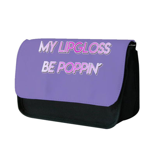 My Lipgloss Be Poppin - Ariana Grande Pencil Case