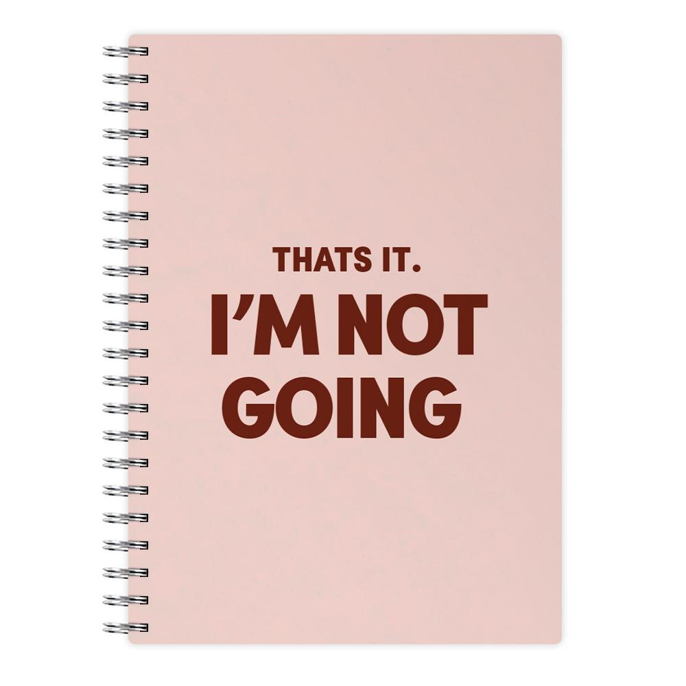 That's It I'm Not Going - Grinch Notebook
