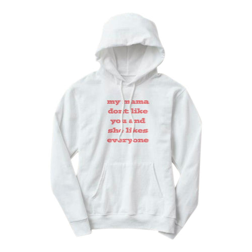 My Mama Don't Like You - Justin Hoodie