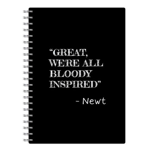 Great, We're All Bloody Inspired - Newt Notebook