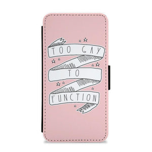 Too Gay To Function - Mean Girls Flip / Wallet Phone Case