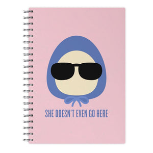 She Doesn't Even Go Here - Mean Girls Notebook