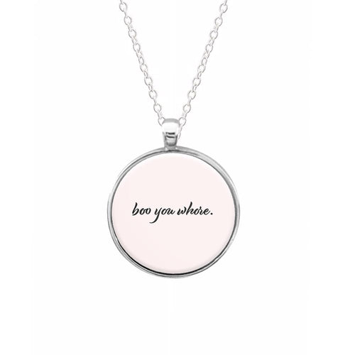 Boo You Whore - Mean Girls Necklace
