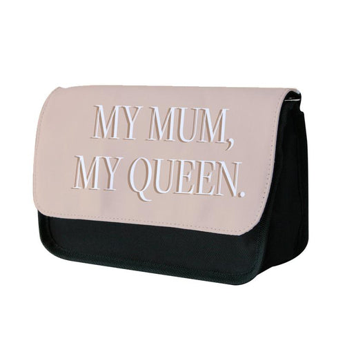 My Mum, My Queen - Mother's Day Pencil Case